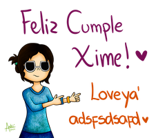 Feliz Cumple Xime! by AndiiGrr