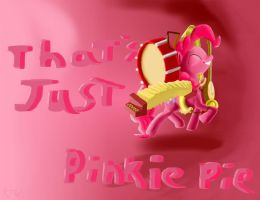 That's Just Pinkie Pie by MrMickA