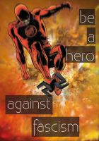 Be a Hero -  Against Fascism by Momentanaufnahme