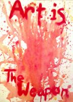 Art is the Weapon (Water Colour) by FunGhoulGurl