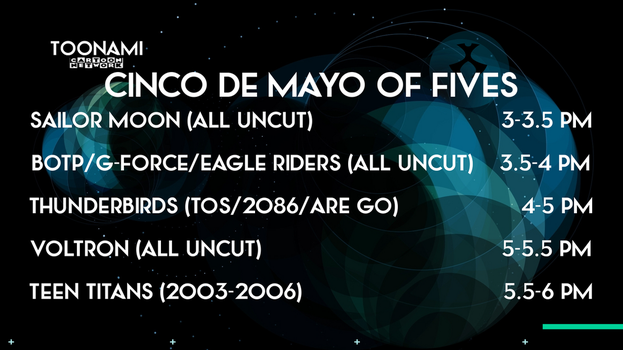 My Dream Toonami TNG Cinco de Mayo of Fives Lineup by PeachLover94