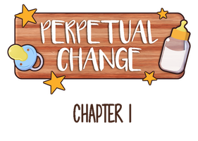 Perpetual Change- Chapter 1 (fixed version) by PieceofSoap