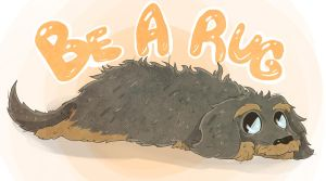 Be a Rug by bANANA-jAM
