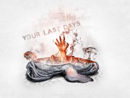 your last days by REDFLOOD