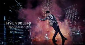 HyunSeung Troublemaker by noni126