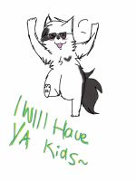 Have ya kids. by AskMale-Ivypool