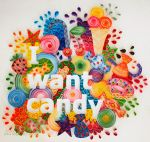 I want candy by theluckynine