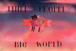 Little People in a Big World by OtiLoL
