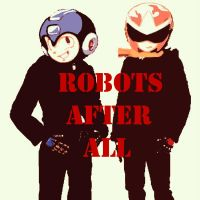 Robots After All Mega Man and Proto Man by TheGreatDevin