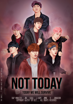 NOT TODAY - The Movie by iezz