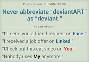 PSA: Never Abbreviate 'deviantART' as 'deviant' by danlev