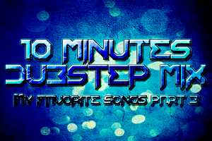 10 Minutes Dubstep Mix Part 3 by TrenzorArts
