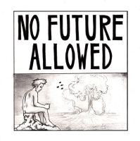 No Future Allowed by pescadilly