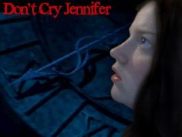 Don't Cry Jennifer by Shakahnna