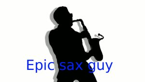 Epic Sax Guy by Niilode