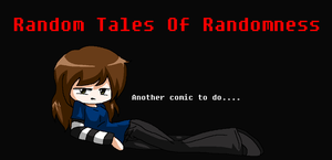 Random Tales Of Randomness by Hero-of-Awesome