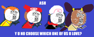 Y U No: Ash's Girls by thomasedsfan