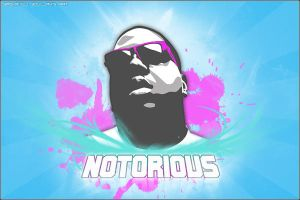 NOTORIOUS by SmokaveliSouljah