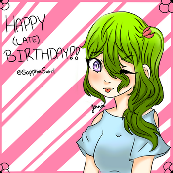 Happy (Extremely Late) Birthday!! by JenniTheKawaiiQueen1