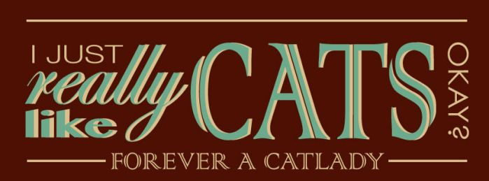 Forever a cat lady by BuiltToFail