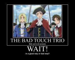 Bad Touch Trio = screwed by CanadaisMINE