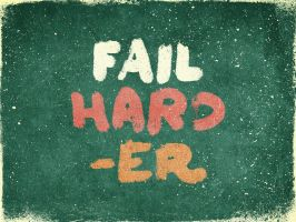 Fail harder by simonh4