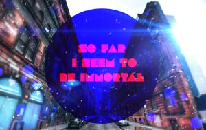 So far I seem to be immortal by SalvatoreNizzardelli