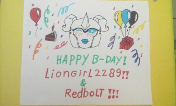 A HAPPY BIRTHDAY FOR LIONGIRL2289 AND REDBOLT!!!:D by sarinavan