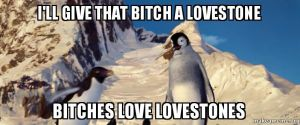 Bitches Love Stones - Happy Feet Edition by SuperMarioFan65