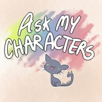Ask My Characters - OPEN by Magic-Ray