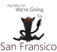 Hey Baby We're Going To San Francisco {Read Below} by Noragamiii