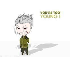 You're too young by AMBDarken