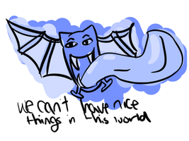 we can't have nice things in this world by MintIeafs