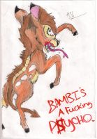 Bambi is a Fucking Psycho! by ViciousWeasel