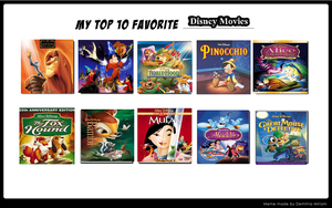 My Top 10 Favorite Disney Movies by AlphaMoxley95