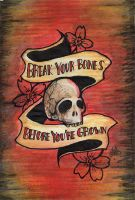 Break Your Bones Before You're Grown by ShadesSagacious
