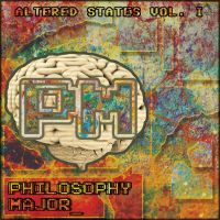 Philosophy Major Presents Altered States Vol. 1 by BlakeB89