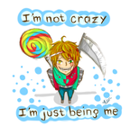 I'm not crazy-I'm just being me by Minouru