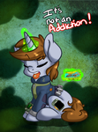 Its not an addiction by Pon3Splash