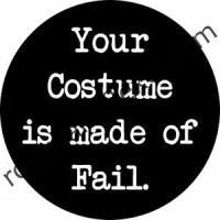 Your Costume is made of Fail by Rogue24