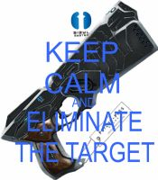 Keep Calm and Eliminate the Target by Neonight92