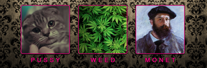 Pussy Weed Monet by ekzan