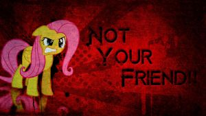 NOT.YOUR.FRIEND - Wallpaper by Amoagtasaloquendo