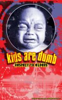 Kids Are Dumb by Chacho