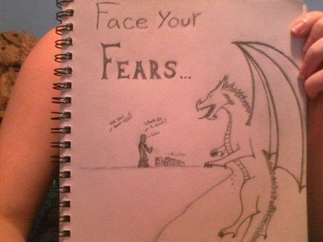 Face Your Fears.. (Unfinished) by HonourableVillain