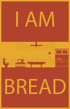 I Am Bread by ThisIsGevork