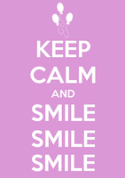 Keep Calm and Smile Smile Smile by SlamTackle