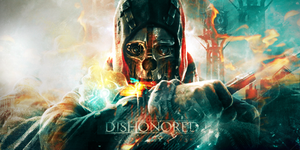 Dishonored V3 by WALIDINHOOO