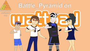 Battle_Pyramid on Wattpad by BattlePyramid