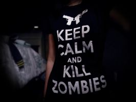 Keep Calm and Kill Zombies by xexplosionx
